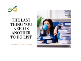 The Last Thing You Need is Another TO DO List