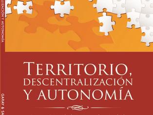 Nuevo libro: Territorio, Descentralización y Autonomía. Luis Jorge Garay & Laura Santacoloma.