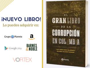 """¡Nuevo! El Gran Libro de la Corrupción en Colombia"""" de Luis Jorge Garay Salamanca y Eduardo Sal"""