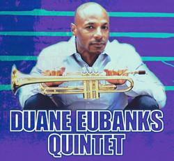 Duane Eubanks Quintet