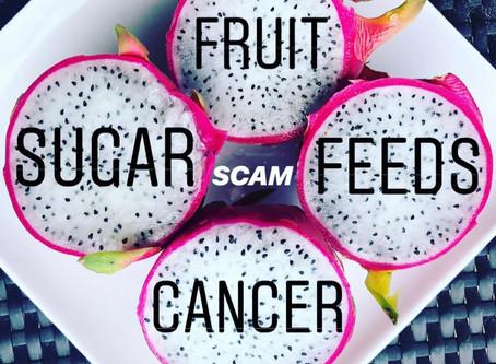 """Sugars Feed Cancer"" - SCAM"