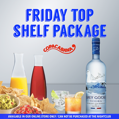 Friday Top Shelf Package- VIP