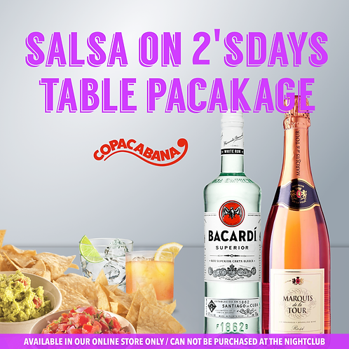 SALSA ON 2'SDAYS TABLE PACKAGE - Before 12am