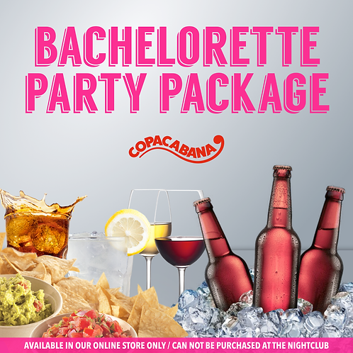 BACHELORETTE PARTY PACKAGE  - Before 1am
