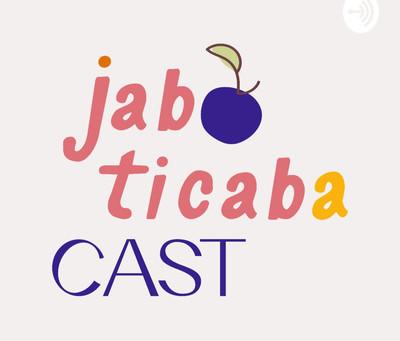 Já conhece o Jaboticaba Cast?