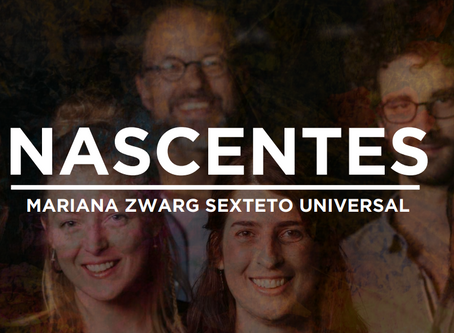 Mariana Zwarg Sexteto Universal - Nascentes (2020)