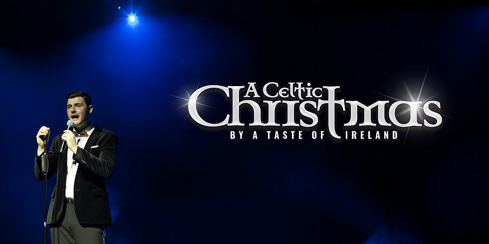 A Celtic Christmas presented by A Taste of Ireland