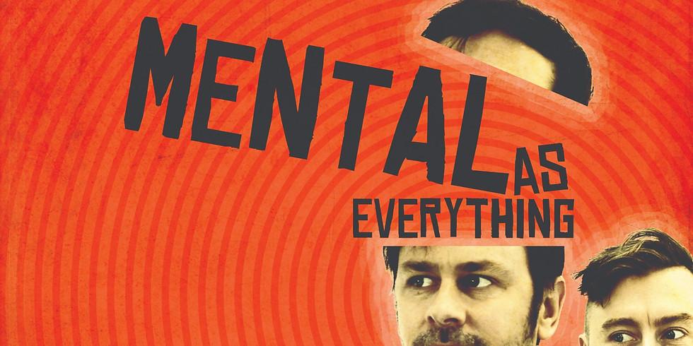 Mental As Everything