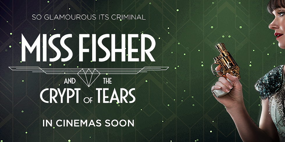 Cinema - Miss Fisher & the Crypt of Tears [M] *Open Captions Session