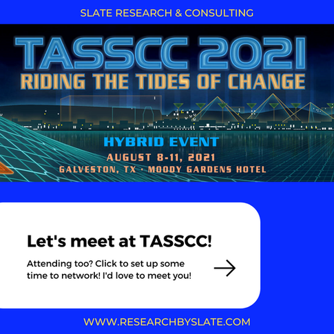 Let's meet at TASSCC in Galveston.