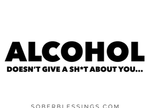 Alcohol doesn't give a sh*t