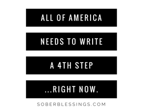 All of America Needs To Write A 4th Step...Right Now