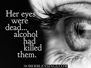 Her eyes were dead...alcohol had killed them.