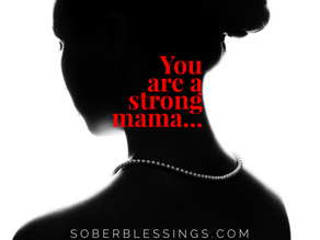You are a strong mama...