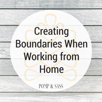 Creating Boundaries When Working From Home