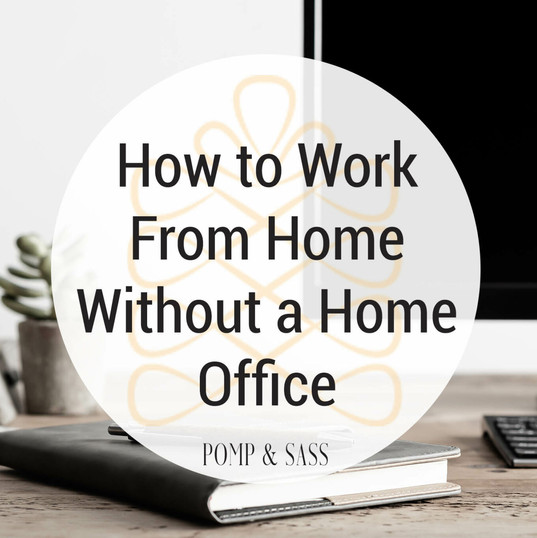 How to Work From Home Without a Home Office