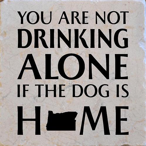 Drinking Alone Dog Oregon Coaster