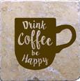 Drink coffee be happy coaster.jpg