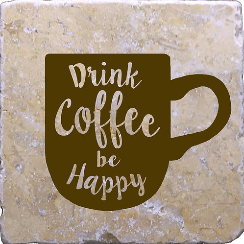 Drink Coffee Be Happy Coaster