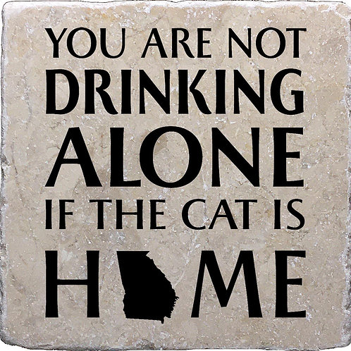 You Are Not Drinking Alone if the Cat is Home Georgia Coaster