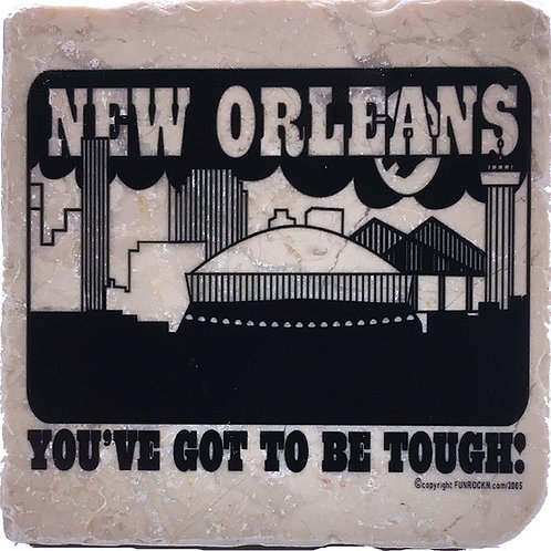 New Orleans You've Got to be Tough! Coaster by PopCity