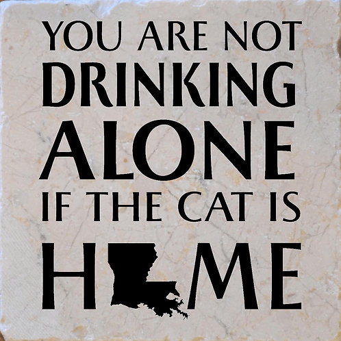 You're Not Drinking Alone if the Cat is Home Louisiana Coaster