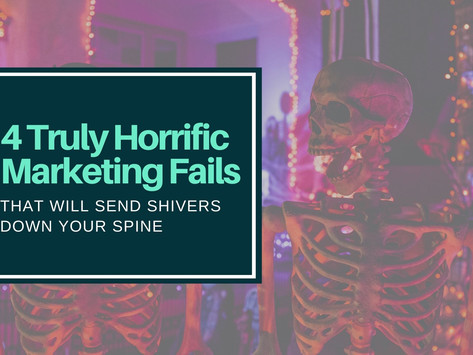 4 Truly Horrific Marketing Fails That Will Send Shivers Down Your Spine