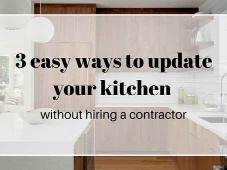3 easy ways to refresh your kitchen without hiring a contractor
