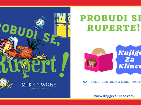 Probudi se, Ruperte! - Priča o važnosti osobne odgovornosti i prijateljstva