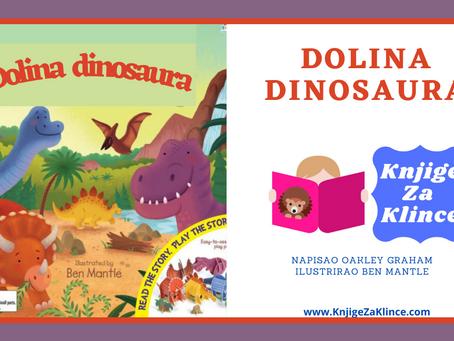 Dolina Dinosaura - Priča za učenje o praistorijskoj Zemlji i dinosaurima