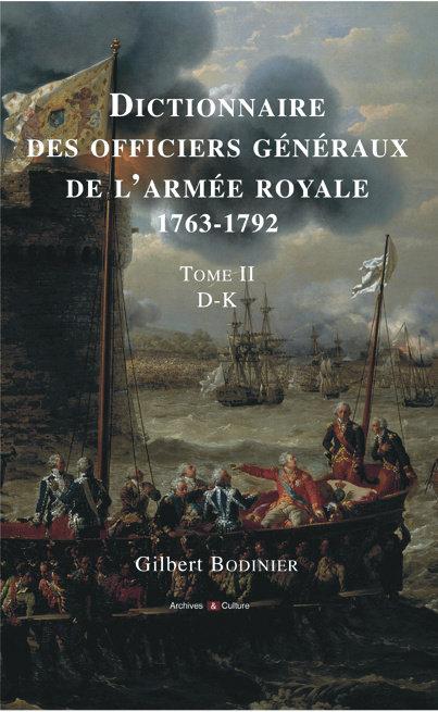 Dictionnaire des officiers généraux de l'Armée royale 1763-1792. Tome 2, D-K