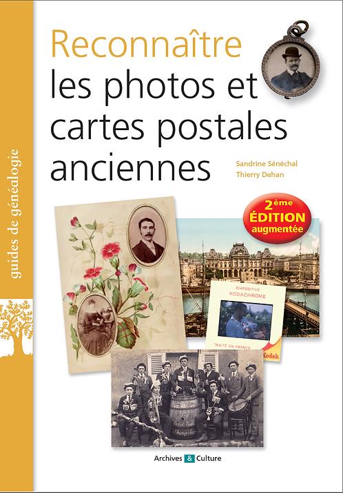 Reconnaître les photos et cartes postales anciennes, 2e édition
