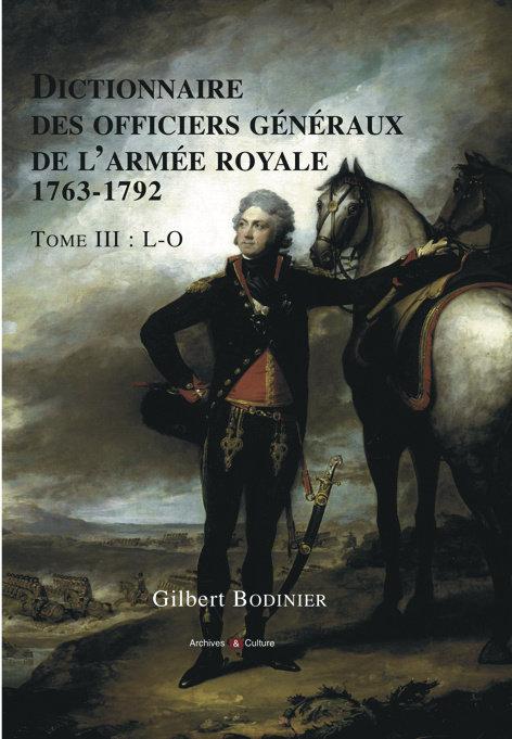 Dictionnaire des officiers généraux de l'Armée royale 1763-1792. Tome 3, L-O