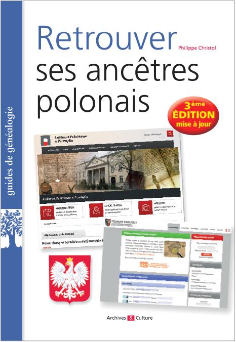 Retrouver ses ancêtres polonais - 3e édition mise à jour