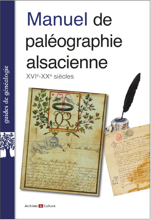 Manuel de paléographie alsacienne XVIe-XXe siècle