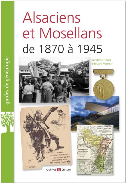 Alsaciens et Mosellans de 1870 à 1945