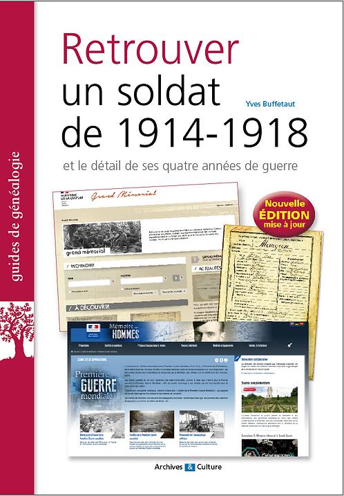 Retrouver un soldat de 1914-1918 - Nouvelle édition 2021