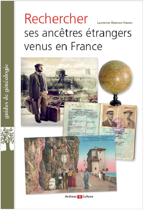 Retrouver ses ancêtres étrangers venus en France