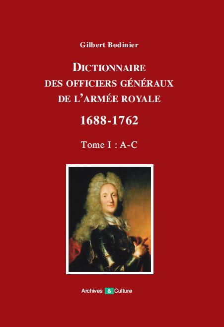 Dictionnaire des officiers généraux de l'Armée royale 1688-1762. Tome 1 (A-C)