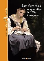 Le quotidien des femmes de 1750 à nos jours