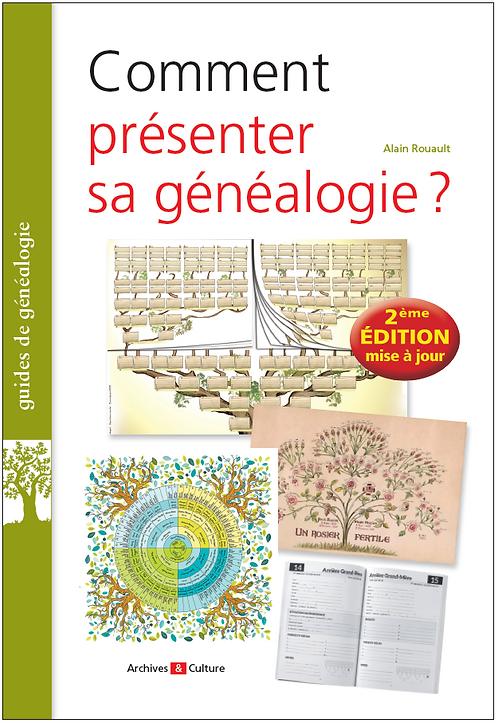 Comment présenter sa généalogie ? Nouvelle édition 2021 mise à jour