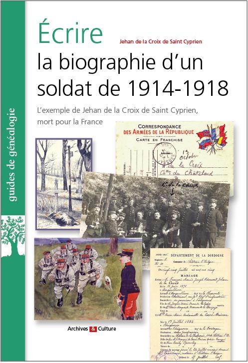 Écrire la biographie d'un soldat de 1914-1918 : l'exemple de Jehan de la Croix