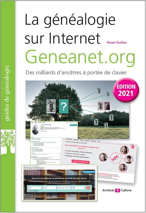 La généalogie sur Internet : Geneanet.org Nouvelle édition 2021 mise à jour