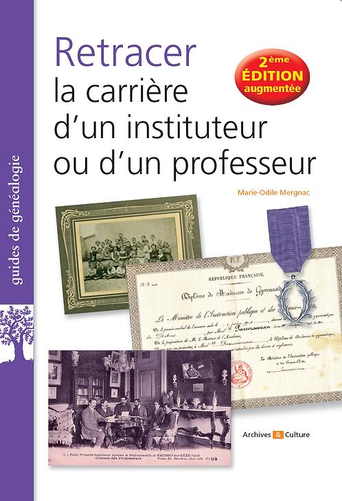 Retracer la carrière d'un instituteur ou d'un professeur, 2e édition