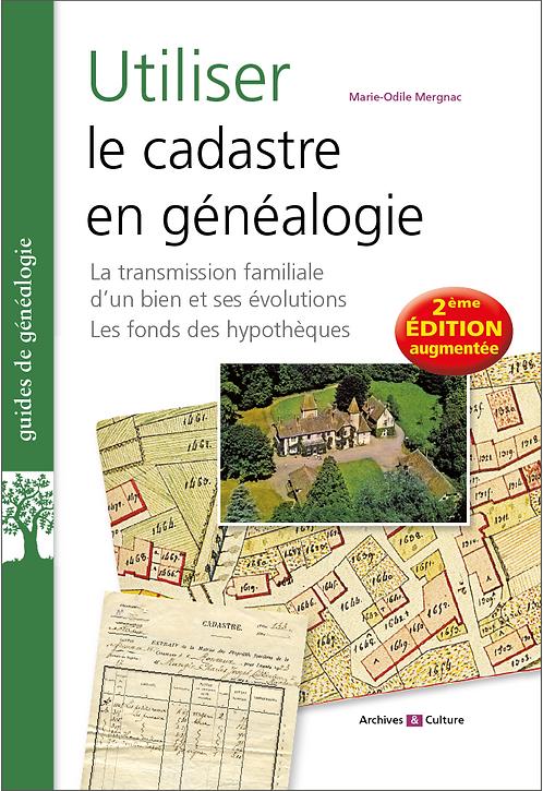 Utiliser le cadastre en généalogie (2e édition augmentée)