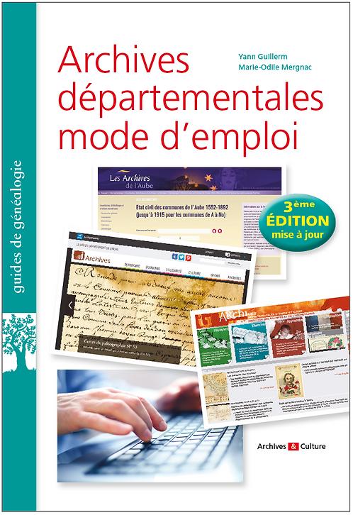 Archives départementales mode d'emploi, 3e édition 2020