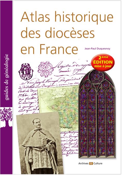 Atlas historique des diocèses en France - 2e édition