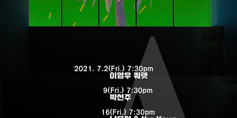 STAGE 30 JULY 이영우 박선주 남유선 박재홍