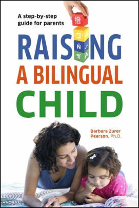 Book cover titled Raising a Bilingual Child: A Step by Step guide for parents by Barbara Zurer Pearson Ph.D.