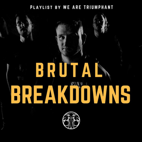BRUTAL BREAKDOWNS